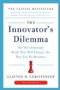 The Innovator's Dilemma: The Revolutionary Book That Will Change the Way You Do Business (Paperback)