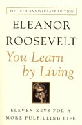You Learn by Living: Eleven Keys for a More Fulfilling Life (Paperback)