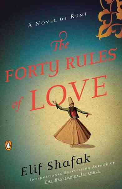 The Forty Rules of Love: A Novel of Rumi (Paperback)