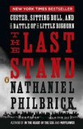The Last Stand: Custer, Sitting Bull, and the Battle of the Little Bighorn (Paperback)