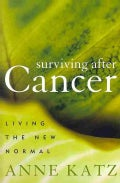 Surviving After Cancer: Living the New Normal (Hardcover)