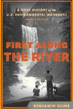 First Along the River: A Brief History of the U.S. Environmental Movement (Paperback)