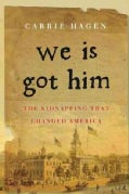 We Is Got Him: The Kidnapping That Changed America (Hardcover)