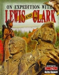 On Expedition with Lewis and Clark (Hardcover)
