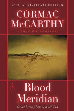 Blood Meridian: Or the Evening Redness in the West (Hardcover)