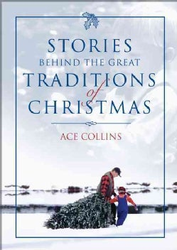 Stories Behind the Great Traditions of Christmas (Hardcover)