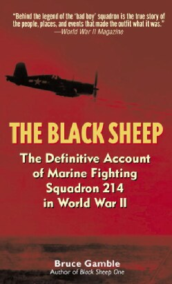 The Black Sheep: The Definitive History of Marine Fighting Squadron 214 in World War II (Paperback)
