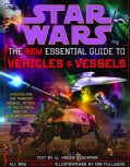 Star Wars the New Essential Guide to Vehicles and Vessels (Paperback)