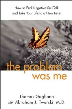 The Problem Was Me: A Guide to Self-Awareness, Compassion, and Awareness (Paperback)
