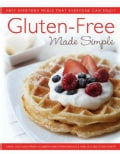 Gluten-Free Made Simple: Easy Everyday Meals That Everyone Can Enjoy (Paperback)