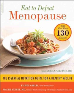 Eat to Defeat Menopause: The Essential Nutrition Guide for a Healthy Midlife - With More Than 130 Recipes (Paperback)