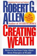Creating Wealth: Retire in Ten Years Using Allen's Seven Principles of Wealth (Paperback)