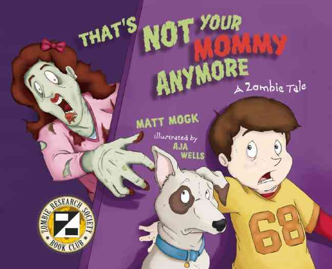 That's Not Your Mommy Anymore: A Zombie Tale (Paperback)