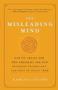 The Misleading Mind: How We Create Our Own Problems and How Buddhist Psychology Can Help Us Solve Them (Paperback)