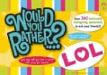 Would You Rather...? Lol: Over 300 Intensely Intriguing Questions to Ask Your Friends (Paperback)