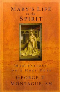 Mary's Life of the Spirit: Meditations on a Holy Duet (Paperback)