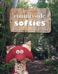 Countryside Softies: 28 Handmade Wool Creatures to Stitch (Paperback)