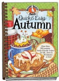 Quick & Easy Autumn: Over 200 Yummy Autumn Recipes...Most in 30 Minutes or Less! Plus Easy Ideas for Decoratin... (Spiral bound)