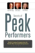 Secrets of Peak Performers: Wealth Creating Strategies from the World's Most Successful Entrepreneurs (Paperback)