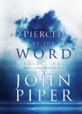 Pierced by the Word: Thirty-One Meditations for Your Soul (Hardcover)