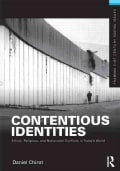 Contentious Identities: Ethnic, Religious, and National Conflicts in Today's World (Paperback)