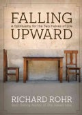 Falling Upward: A Spirituality for the Two Halves of Life (Hardcover)