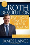 The Roth Revolution: Pay Taxes Once and Never Again (Paperback)