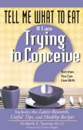 Tell Me What to Eat If I Am Trying to Conceive: Nutrition You Can Live With (Paperback)