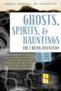 Ghosts, Spirits, & Hauntings: Am I Being Haunted? (Paperback)