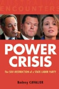 Power Crisis: The Self-Destruction of a State Labor Party (Paperback)