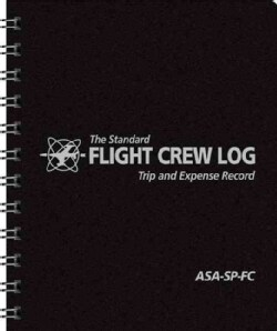The Standard Flight Crew Log: Trip and Expense Record (Paperback)