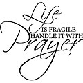 Decorative 'Life is Fragile Handle it with Prayer' Vinyl Wall Art