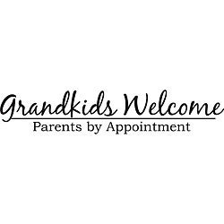 Decorative 'Grandkids Welcome Parents By Appointment' Vinyl Art