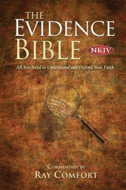 The Evidence Bible, Nkjv: All You Need to Understand and Defend Your Faith (Hardcover)