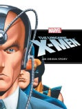The Uncanny X-men: An Origin Story (Hardcover)