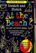 Scratch & Sketch at the Beach: An Art Activity Book for Beach Lovers of All Ages (Spiral bound)