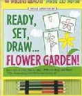 Ready, Set, Draw Flower Garden! (Hardcover)