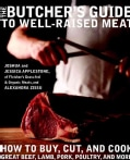 The Butcher's Guide Towell-raisedmeat: How to Buy, Cut, and Cook Great Beef, Lamb, Pork, Poultry, and More (Hardcover)
