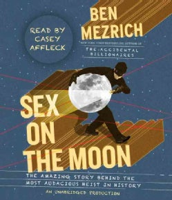 Sex on the Moon: The Amazing Story Behind the Most Audacious Heist in History (CD-Audio)