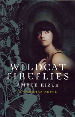 Wildcat Fireflies: A Meridian Novel (Hardcover)