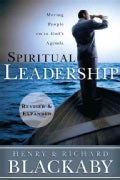 Spiritual Leadership: Moving People on to God's Agenda (Paperback)