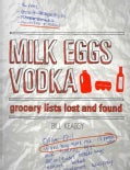 Milk Eggs Vodka: Grocery Lists Lost and Found (Paperback)