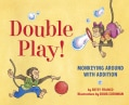 Double Play!: Monkeying Around With Addition (Hardcover)