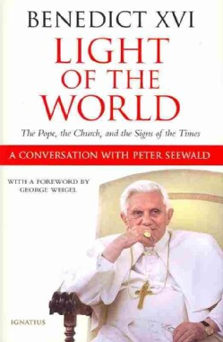Light of the World: The Pope, the Church and the Signs of the Times; A Conversation with Peter Seewald (Hardcover)