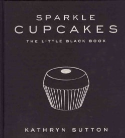 Sparkles Cupcakes: The Little Black Book (Hardcover)