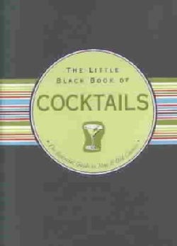 The Little Black Book of Cocktails: The Essential Guide to New & Old Classics (Hardcover)