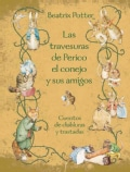 Las travesuras de Perico el conejo y sus amigos / The World of Peter Rabbit and Friends: Cuentos de diabluras y t... (Hardcover)