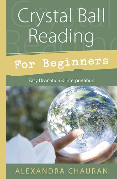 Crystal Ball Reading for Beginners: Easy Divination & Interpretation (Paperback)