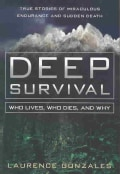 Deep Survival: Who Lives, Who Dies, and Why : True Stories of Miraculous Endurance and Sudden Death (Hardcover)