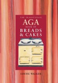The Traditional Aga Book of Breads and Cakes (Paperback)
